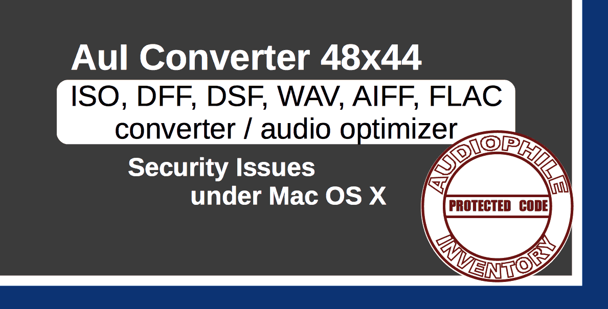 Audio converter AuI ConverteR 48x4 - OS X Security Issues