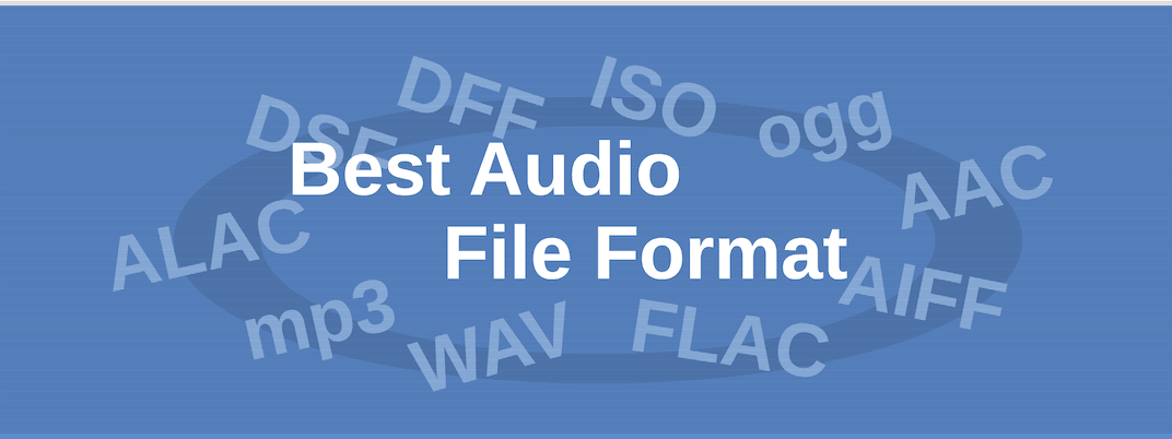 Best Audio File Format [Explanation, Infographic]