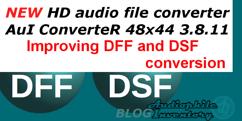 AuI COnverteR 48x44 DFF and DSF improving