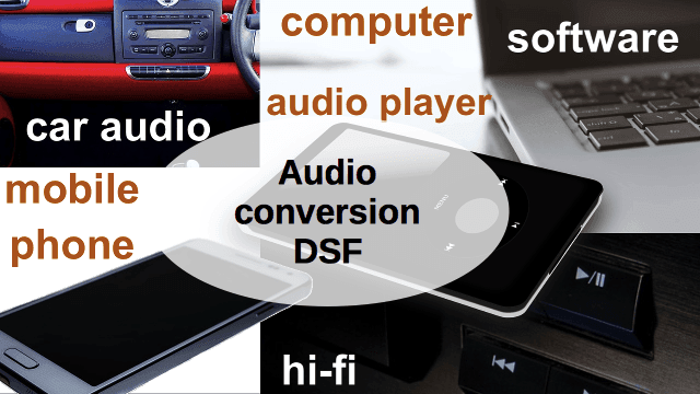 Converter DSF audio files for audio devices variety