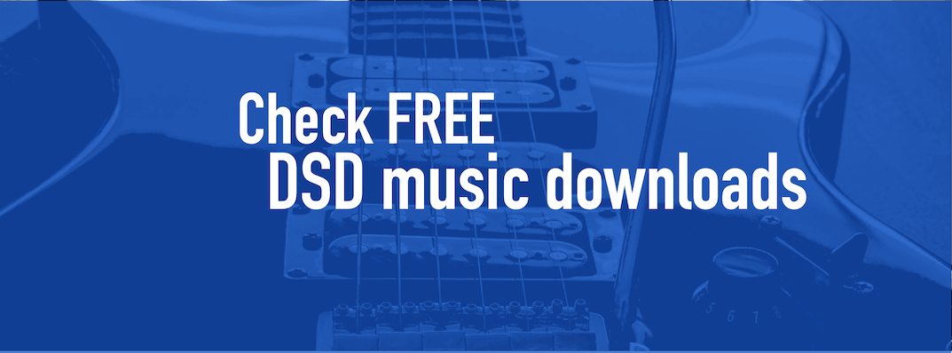 DSD High-Resolution Music Downloads [Check Free Files]