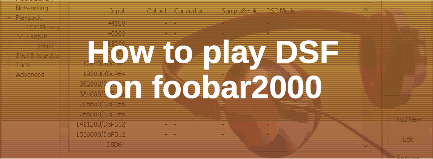 How to playback DSF in Foobar2000
