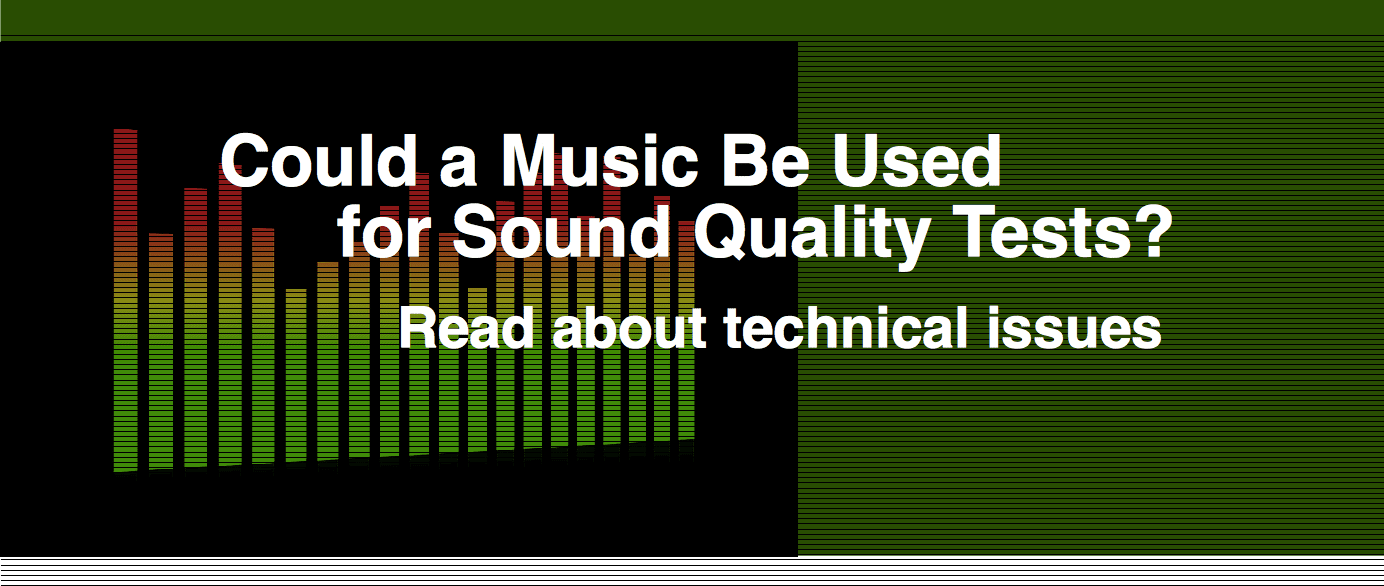 Could a Music Be Used for Sound Quality Tests?
