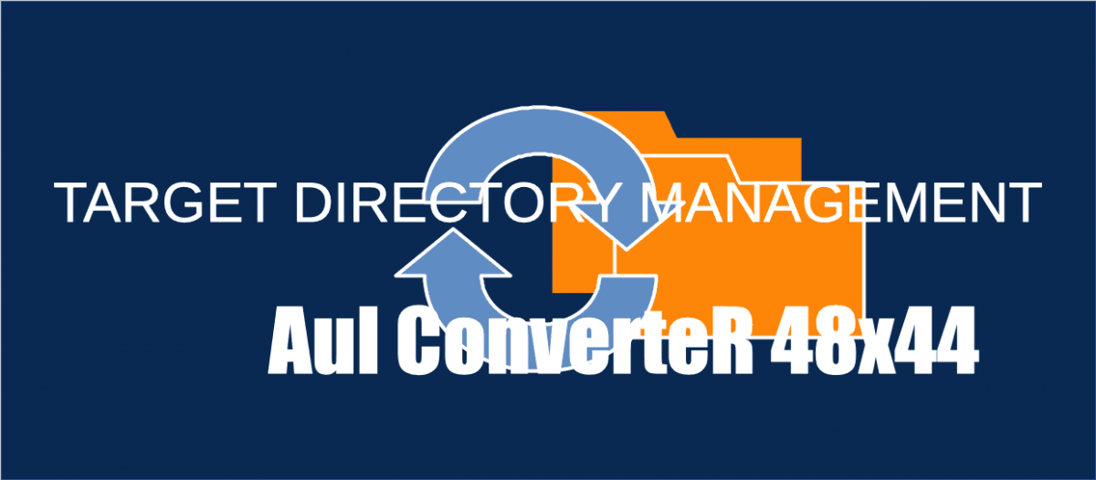 Output Directory Management [AuI ConverteR Guide]