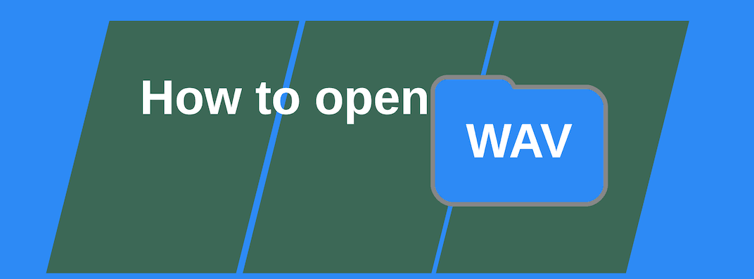 How to open WAV files