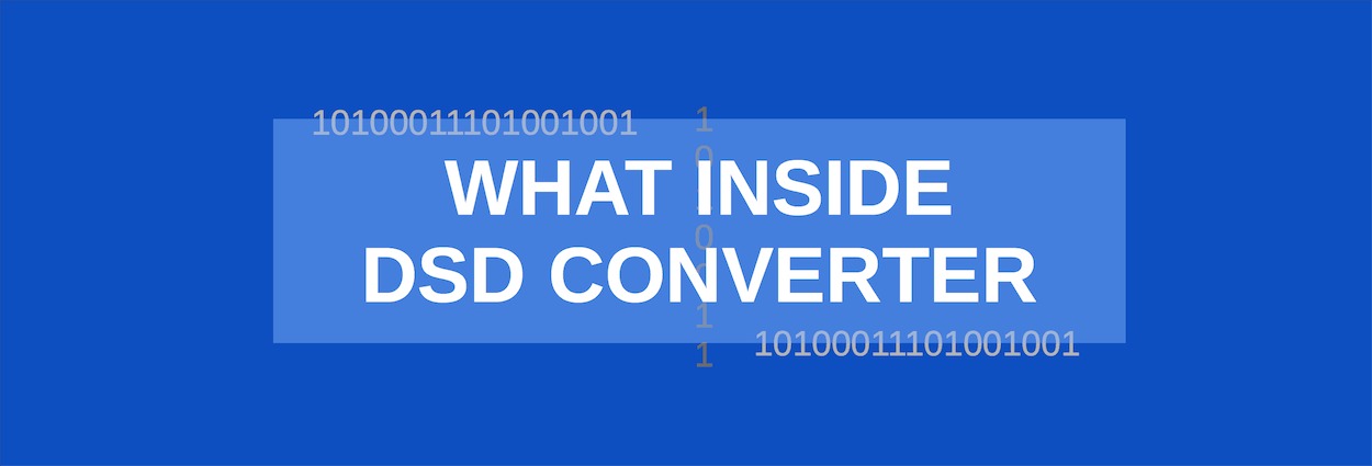 DSD Converter of Audio Files: What Inside?