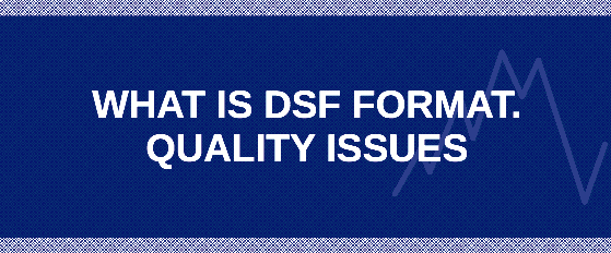 DSF format: overview, DFF vs. DSF, how to convert, edit, playback...