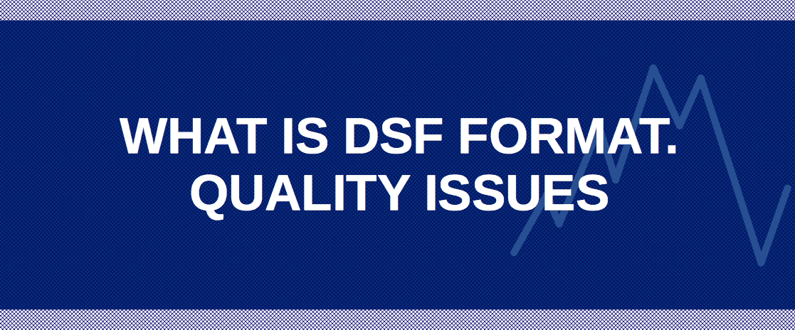 DSF format: structure, how to convert, edit, playback...
