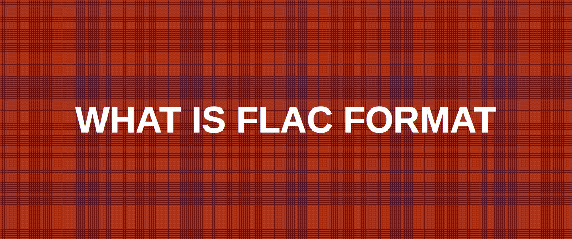 What is FLAC file
