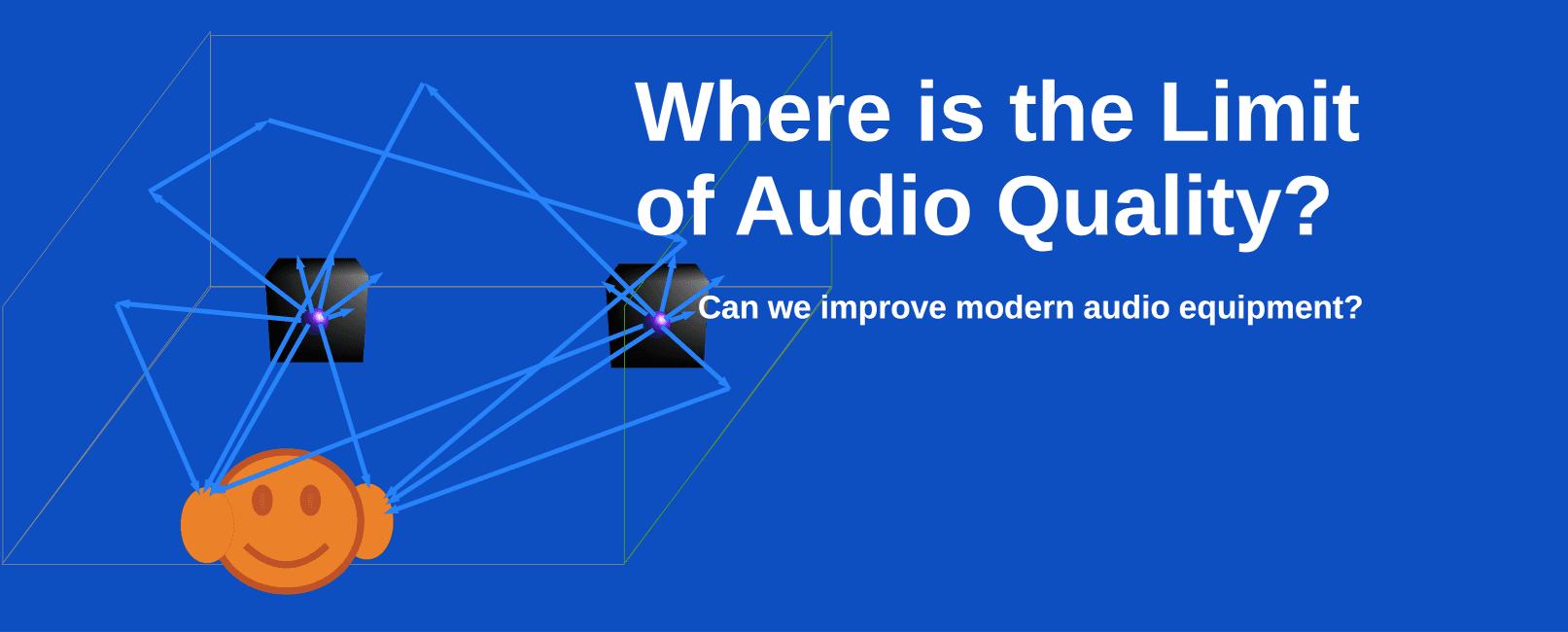 Есть ли предел качества аудио?